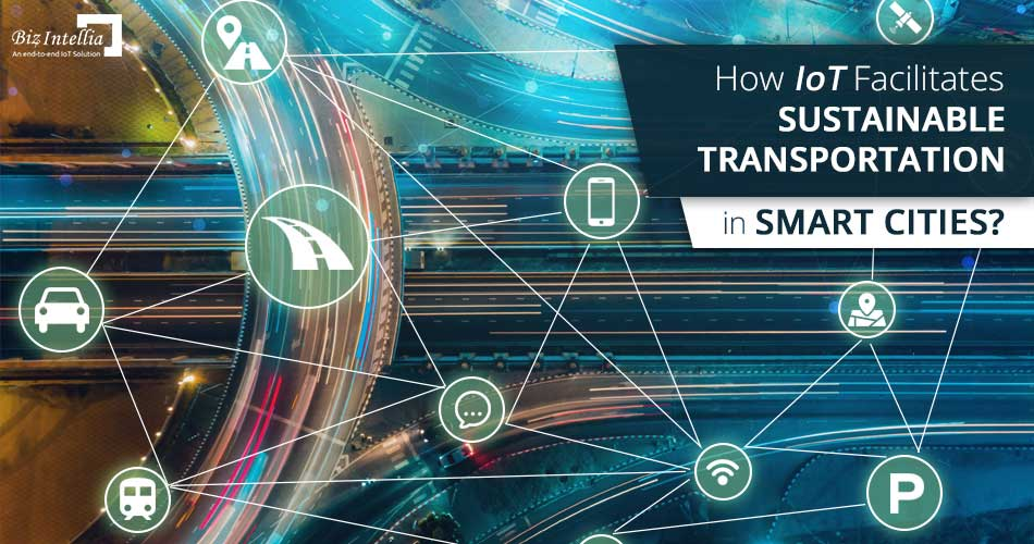 how-iot-facilitates-sustainable-transportation-in-smart-cities