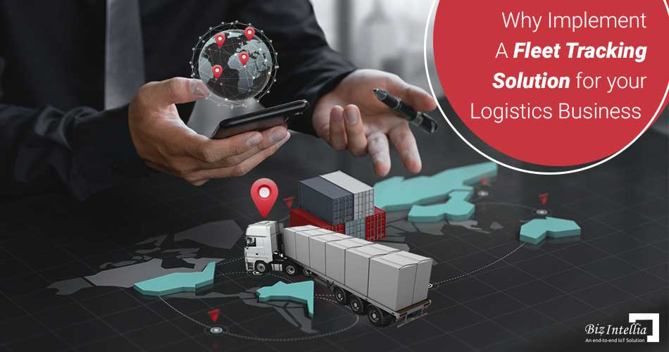why-implement-a-fleet-monitoring-solution-for-your-logistics-business